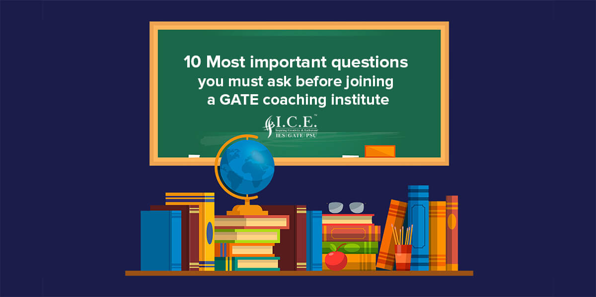 10 Most important questions you must ask before joining a GATE coaching institute
