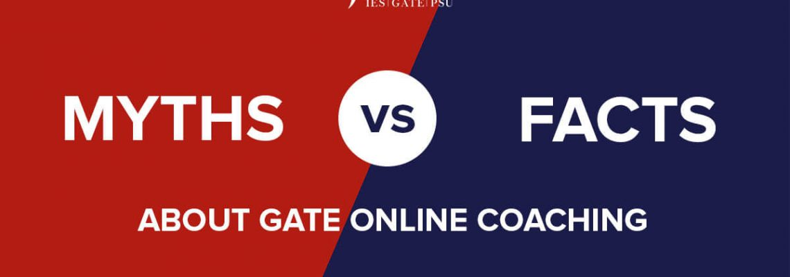 Some Myths and Many Facts about GATE Online Coaching