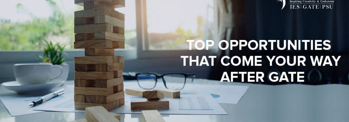 Top Opportunities That Come Your Way After GATE 2019
