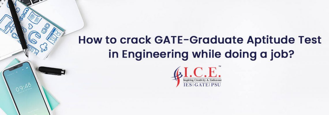Crack GATE-Graduate Aptitude Test in Engineering while doing a job.